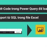Cách dùng M Code trong Power Query để load dữ liệu được export từ SQL trong file Excel