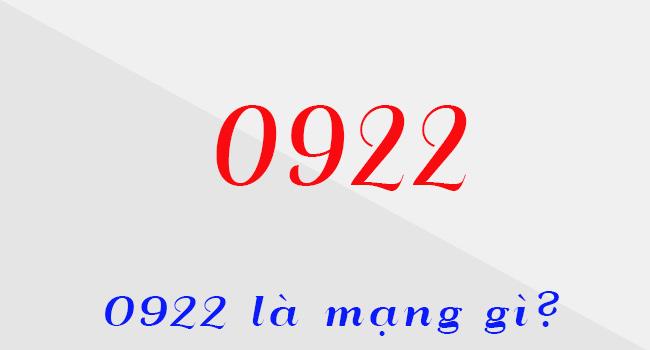 0922 là mạng gì?