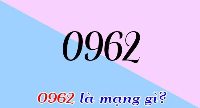 0962 là mạng gì?