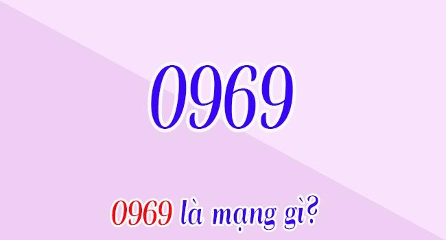 0969 là mạng gì?