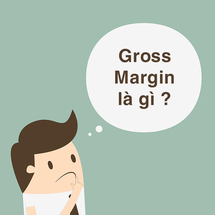 Gross Margin là gì? Phám phá giá trị Gross Margin mang lại