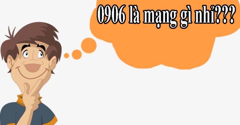 Đầu số 0906 là mạng gì? Ý nghĩa đầu số 0906